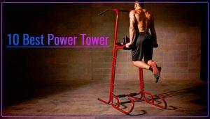 5 Best Power Tower