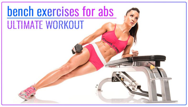 bench workouts for abs