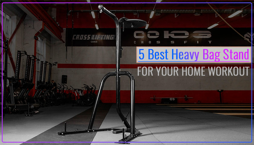 Top 5 Best Heavy Bag Stand Review 2019 Buyer Guide