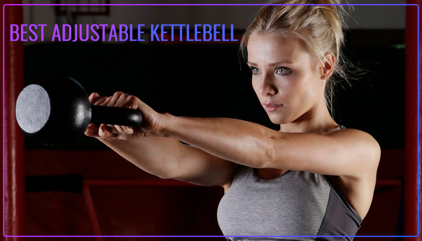 Best Adjustable Kettlebell