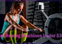 Best Rowing Machines Under $300
